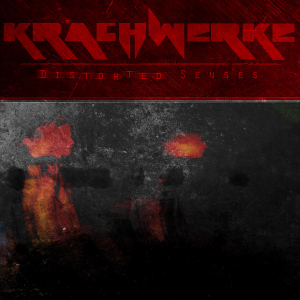 Distorted Senses by Krachwerke Out Now